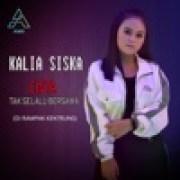 download lagu Kalia Siska Cinta Tak Selalu Bersama (DJ Rampak Kentrung)