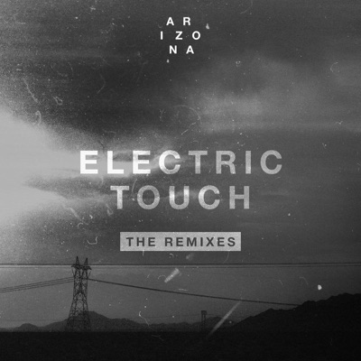 Electric Touch (Penguin Prison Remix) - A R I Z O N A mp3 download