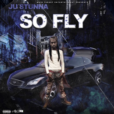 So Fly - JU STUNNA mp3 download