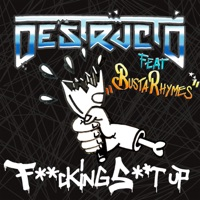 F*****g S**t Up (feat. Busta Rhymes) - Single - Destructo mp3 download
