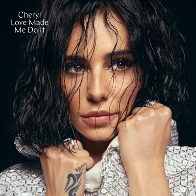 Love Made Me Do It - Cheryl mp3 download