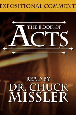 The Book of Acts: An Expositional Commentary - Chuck Missler