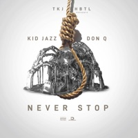 Never Stop (feat. Don Q) - Single - Kid Jazz mp3 download