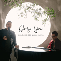 Sidney Mohede & Andi Rianto - Only You