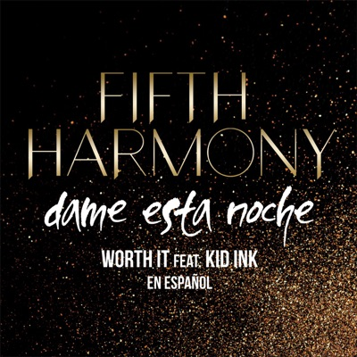 Worth It (Dame Esta Noche) - Fifth Harmony Feat. Kid Ink mp3 download