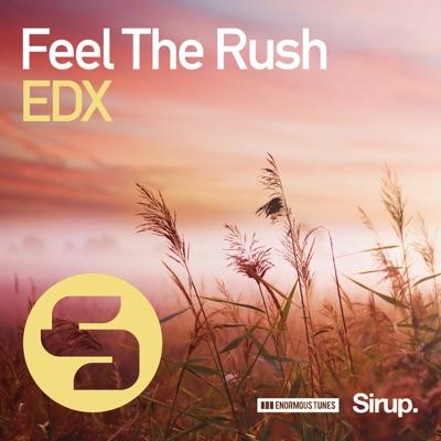 Feel The Rush (Original Club Mix) - EDX mp3 download