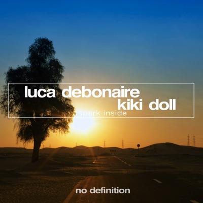 Spark Inside (Original Club Mix) - Luca Debonaire & Kiki Doll mp3 download