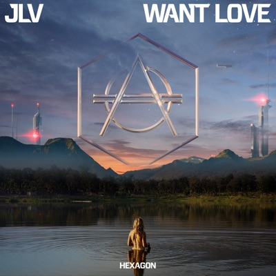 Want Love - JLV mp3 download