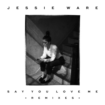 Say You Love Me (Gorgon City Remix) - Jessie Ware mp3 download
