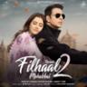 B. Praak - Filhaal2 Mohabbat (feat. Akshay Kumar, Nupur Sanon & Ammy Virk)