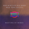 Bob Mintzer Big Band & New York Voices - Meeting of Minds (Live)  artwork