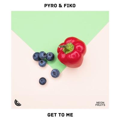 Get To Me - Pyro & Fiko mp3 download