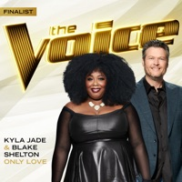 Only Love (The Voice Performance) - Single - Kyla Jade & Blake Shelton mp3 download