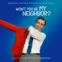 Free Download Fred Rogers Won't You Be My Neighbor? Mp3