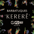 Free Download Barbatuques & CloZee Kererê (CloZee Remix) Mp3