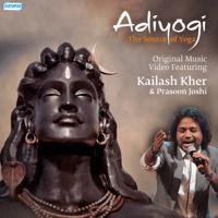 Adiyogi The Source of Yoga Kailash Kher MP3