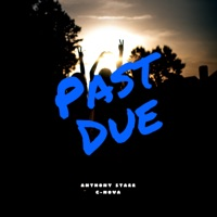 Past Due (feat. C.Nova) - Single - Anthony Starr mp3 download