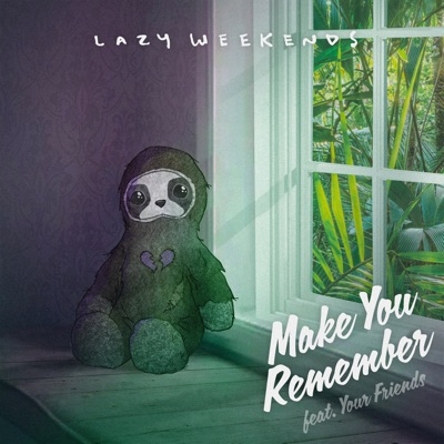 Make You Remember - Lazy Weekends Feat. Your Friends mp3 download