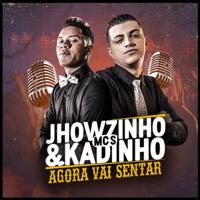 Agora Vai Sentar MC Kadinho & MC Jhowzinho
