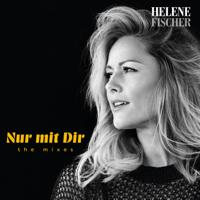 Nur mit Dir Helene Fischer MP3