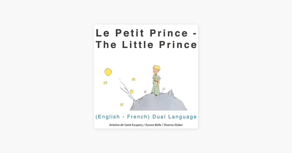 Le petit prince (The Little Prince): English-French Dual