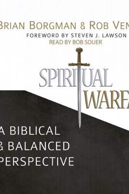 Spiritual Warfare: A Biblical and Balanced Perspective - Brian Borgman & Rob Ventura