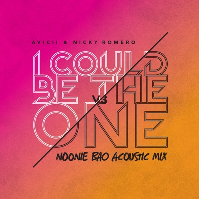 I Could Be The One (Noonie Bao Acoustic Mix) - Avicii & Nicky Romero mp3 download