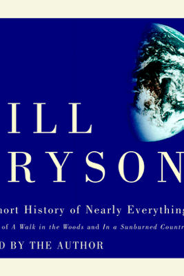 A Short History of Nearly Everything (Unabridged) - Bill Bryson