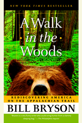 A Walk in the Woods: Rediscovering America on the Appalachian Trail (Abridged) - Bill Bryson