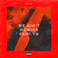 We Ain't Homies (feat. YG) - Single - Arin Ray mp3 download