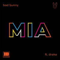 MIA (feat. Drake) - Single - Bad Bunny mp3 download