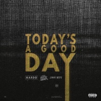 Today's a Good Day (feat. Wiz Khalifa & Jimmy Wopo) - Single - Hardo mp3 download