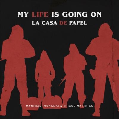 My Life Is Going On/La Casa De Papel (Manimal, Monkeyz & Thiago Matthias Remix) - Manimal & Cecilia Krull & Monkeyz (BR) Feat. Thiago Matthias mp3 download