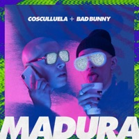 Madura (feat. Bad Bunny) - Single - Cosculluela mp3 download