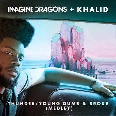 Thunder/Young Dumb & Broke (Medley) - Imagine Dragons & Khalid mp3 download