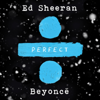 Perfect Duet (with Beyoncé) Ed Sheeran