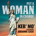 Free Download Keb' Mo' Put a Woman in Charge (feat. Rosanne Cash) Mp3