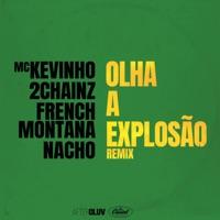 Olha a Explosão (Remix) - Single - MC Kevinho, 2 Chainz, French Montana & Nacho mp3 download