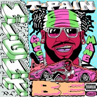 Might Be (feat. Gucci Mane) - Single - T-Pain mp3 download