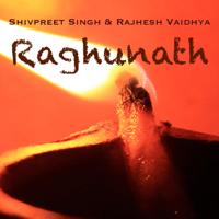 Raghunath (feat. Rajhesh Vaidhya) Shivpreet Singh