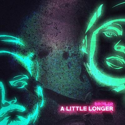 A Little Longer - Broiler mp3 download