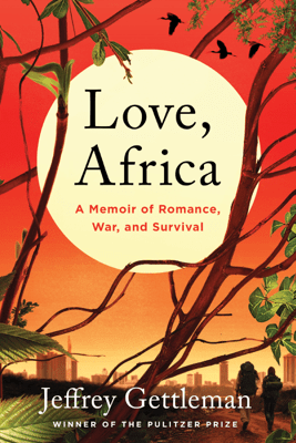 Love, Africa - Jeffrey Gettleman