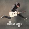 Morgan Evans - Morgan Evans - EP  artwork
