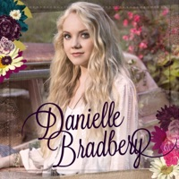 Danielle Bradbery (Deluxe Edition) - Danielle Bradbery mp3 download