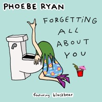 Forgetting All About You (feat. blackbear) - Single - Phoebe Ryan mp3 download