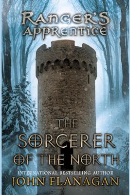 The Sorcerer of the North: Book Five (Unabridged) - John Flanagan