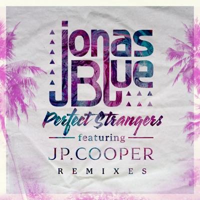 Perfect Strangers (Club Mix) - Jonas Blue Feat. JP Cooper mp3 download