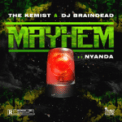 Free Download The Kemist & DJ BrainDead Mayhem (feat. Nyanda) Mp3