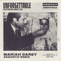 Unforgettable (Mariah Carey Acoustic Remix) [feat. Swae Lee & Mariah Carey] - Single - French Montana mp3 download