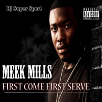 First Come First Serve - Meek Mill mp3 download